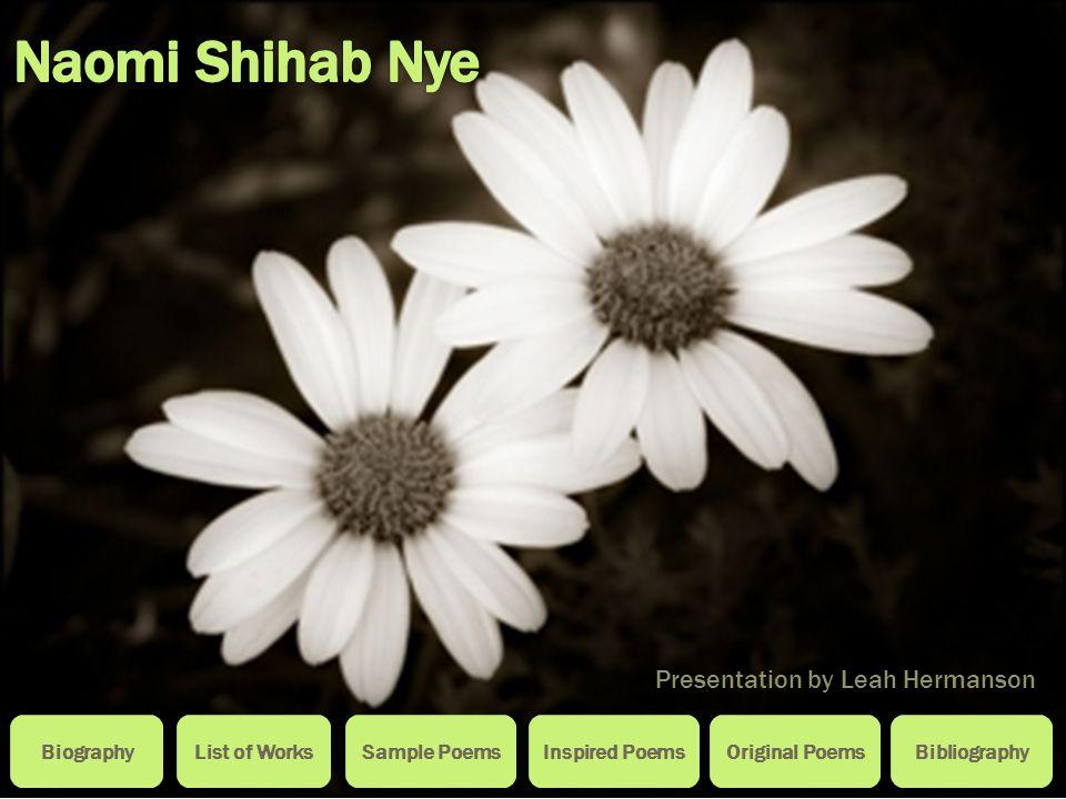 Naomi Shihab Nye Presentation by Leah Hermanson Biography
