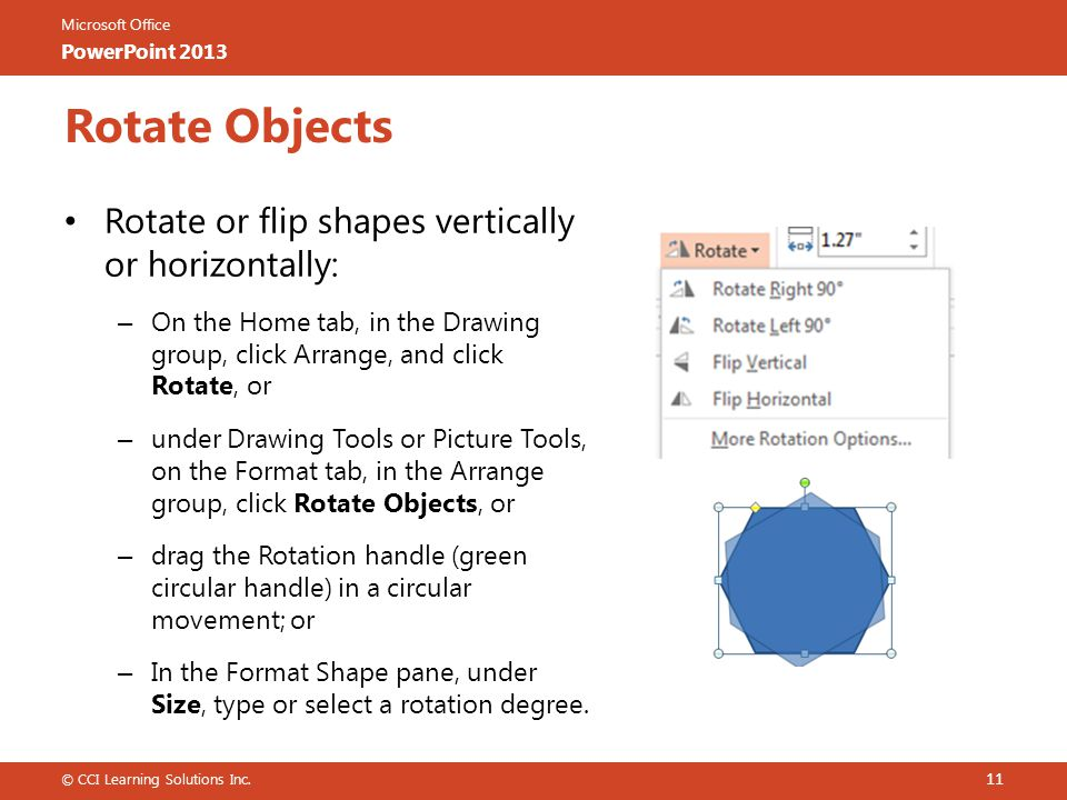 Rotate Objects Rotate or flip shapes vertically or horizontally: