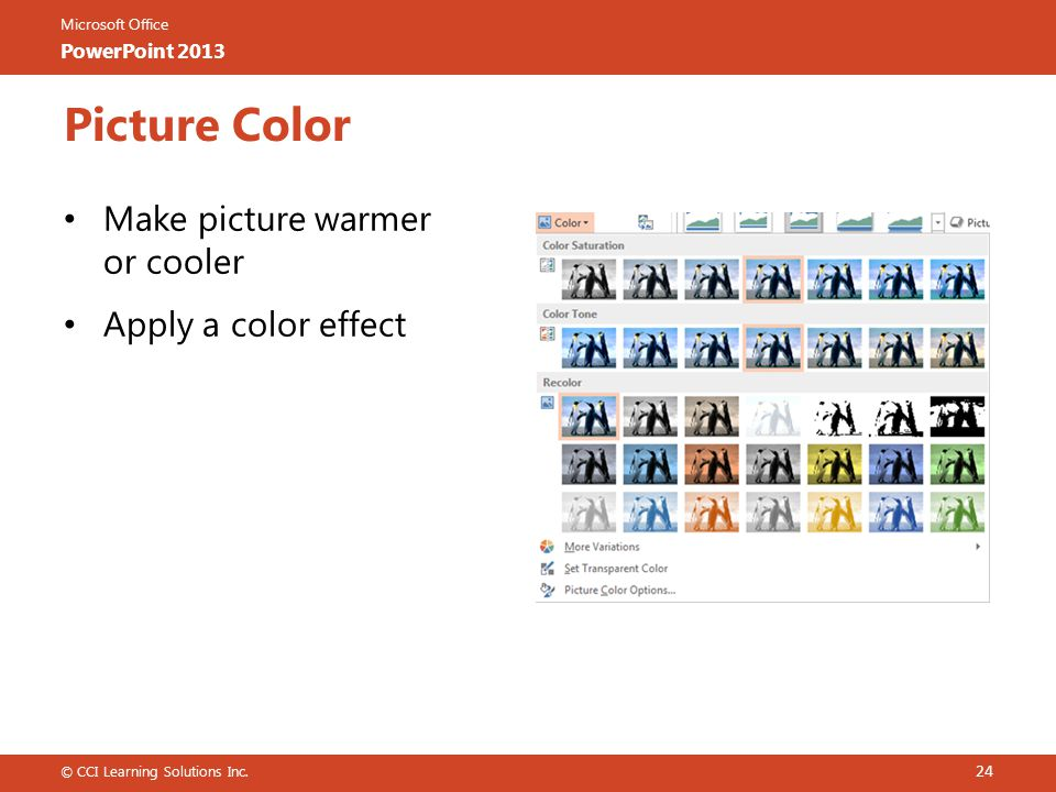 Picture Color Make picture warmer or cooler Apply a color effect