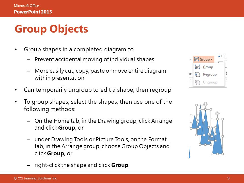 Group Objects Group shapes in a completed diagram to