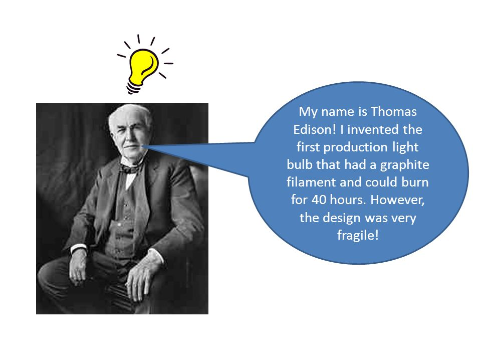 My name is Thomas Edison