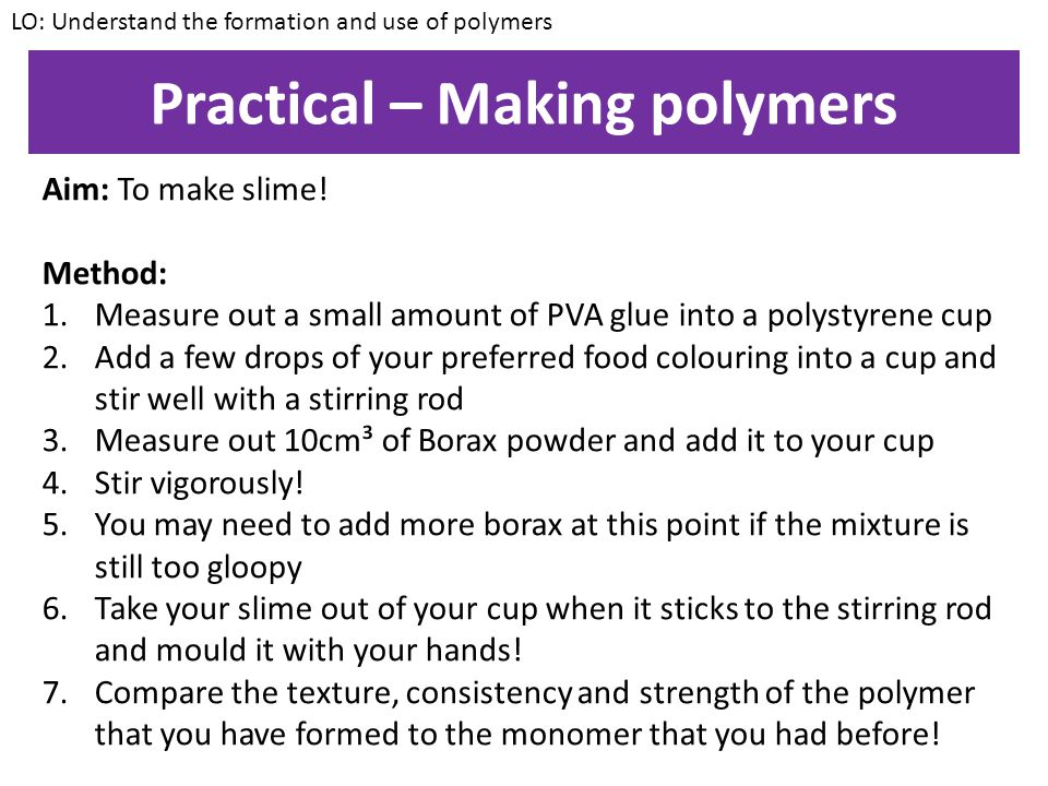 Practical – Making polymers