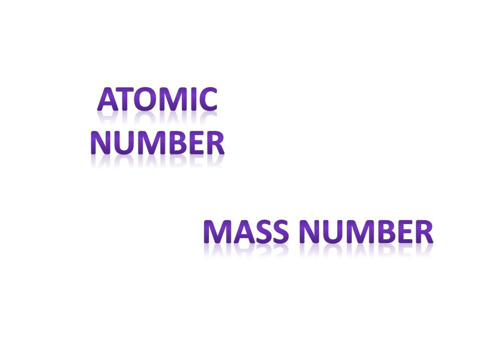 Atomic number Mass number