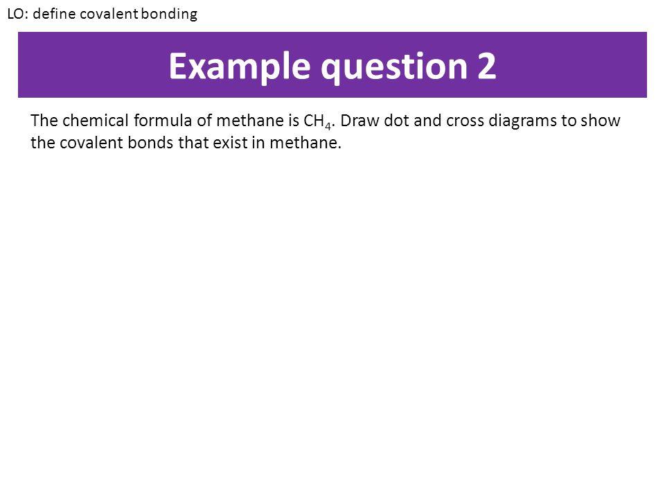 LO: define covalent bonding