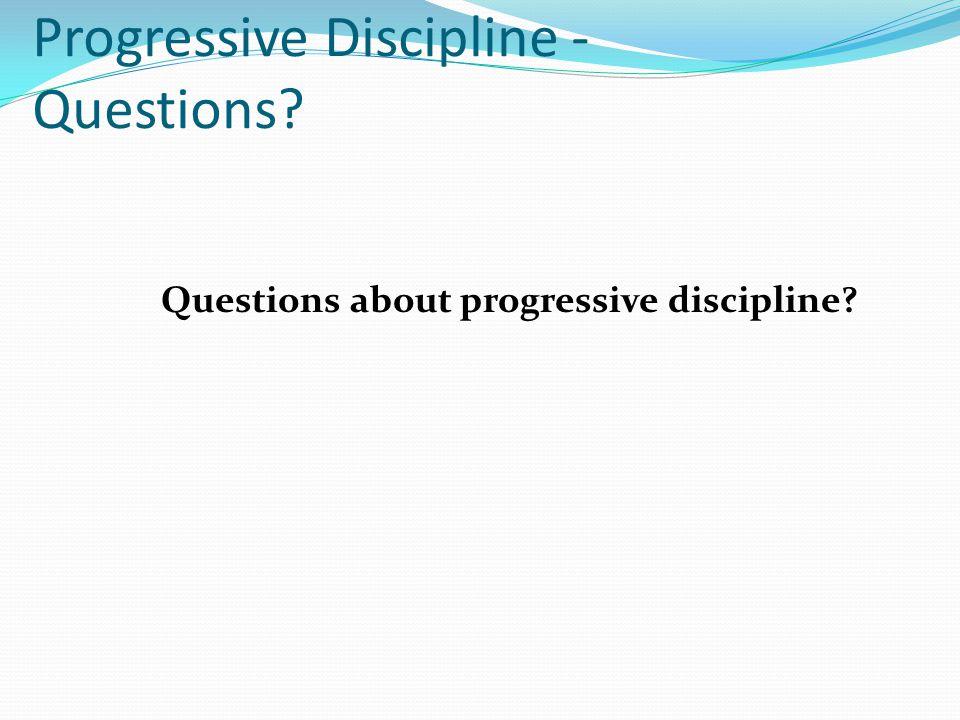 Progressive Discipline - Questions