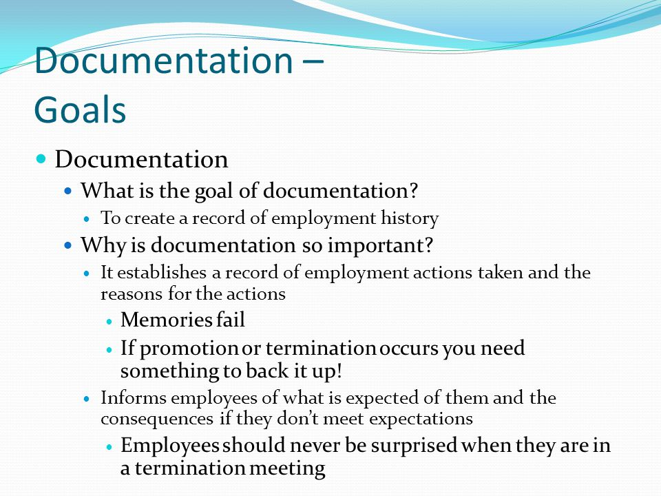 Documentation – Goals Documentation What is the goal of documentation