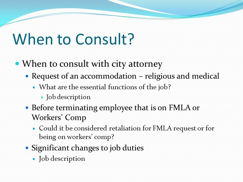 When to Consult When to consult with city attorney