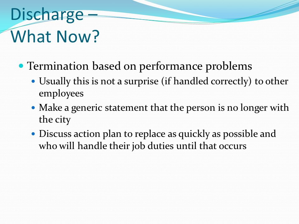 Discharge – What Now Termination based on performance problems