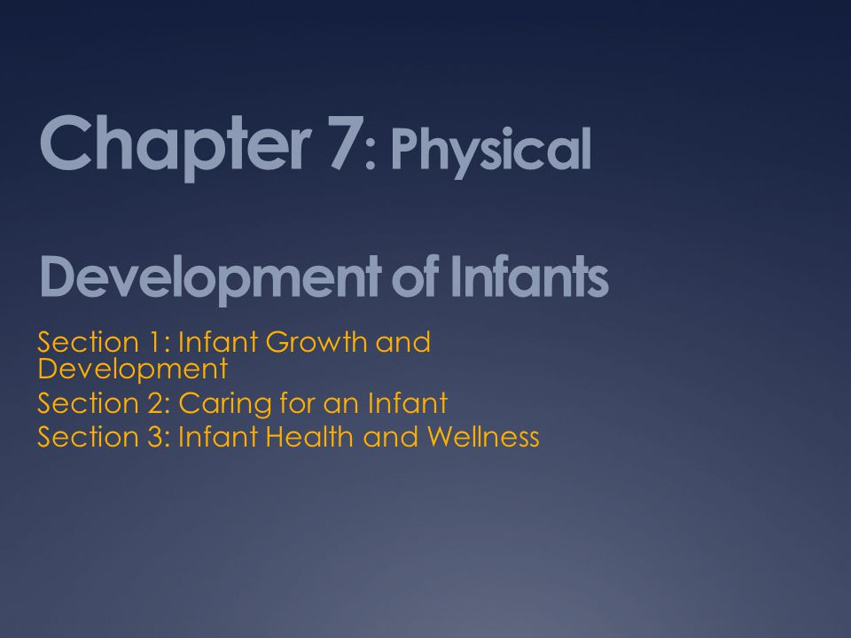 Chapter 7: Physical Development of Infants