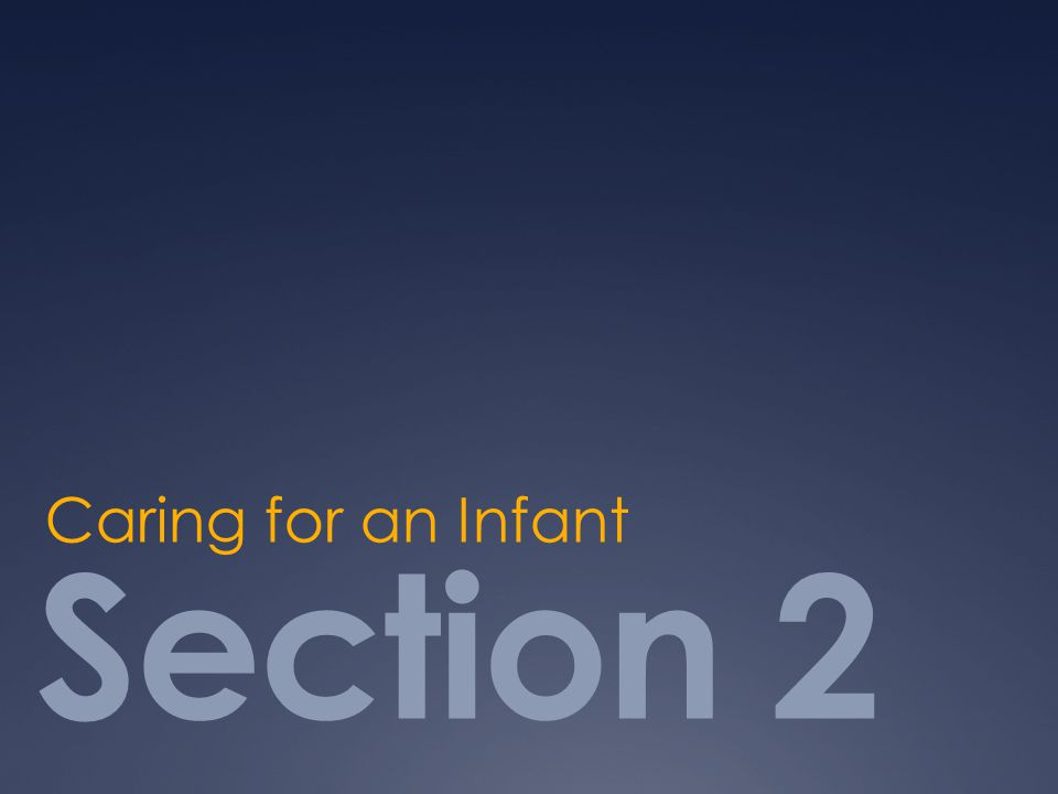 Caring for an Infant Section 2