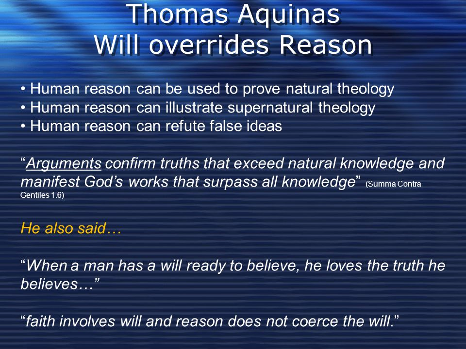 Thomas Aquinas Will overrides Reason