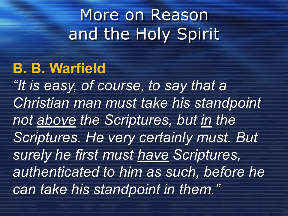 More on Reason and the Holy Spirit