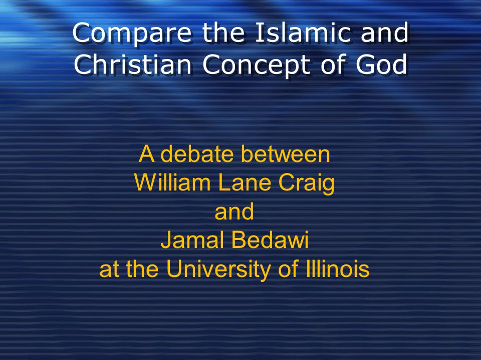 Compare the Islamic and Christian Concept of God