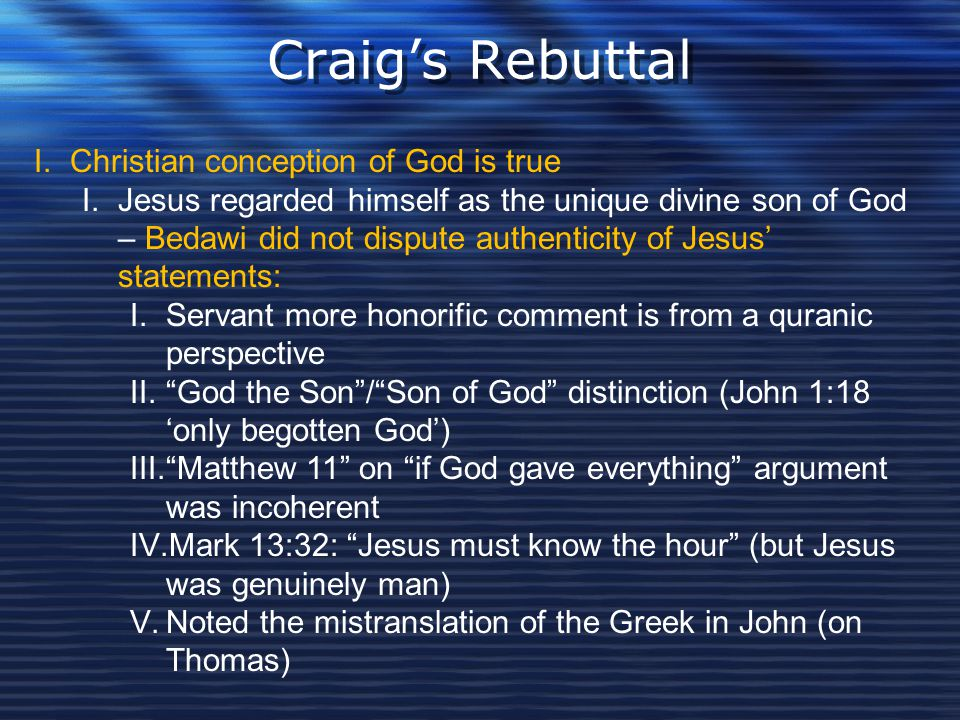 Craig's Rebuttal Christian conception of God is true
