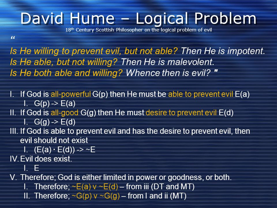 David Hume – Logical Problem 18th Century Scottish Philosopher on the logical problem of evil