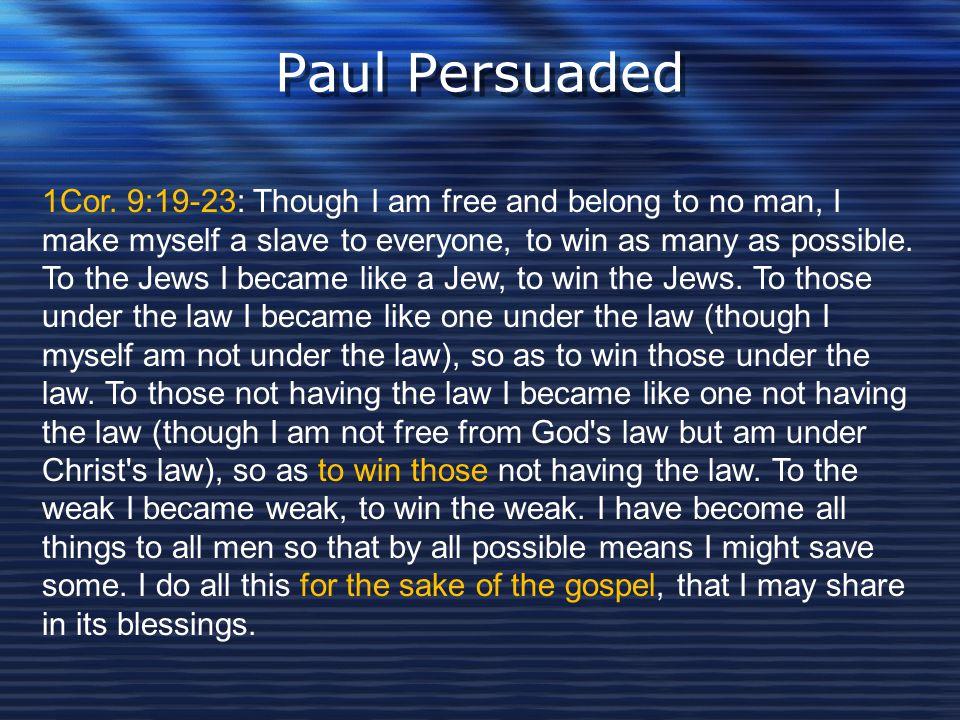 Paul Persuaded