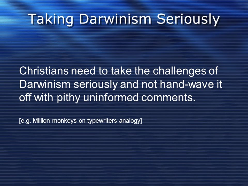 Taking Darwinism Seriously