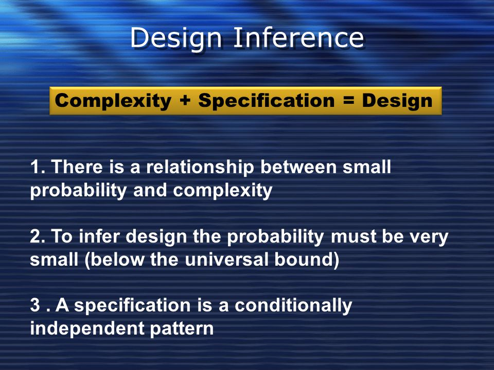 Design Inference Complexity + Specification = Design