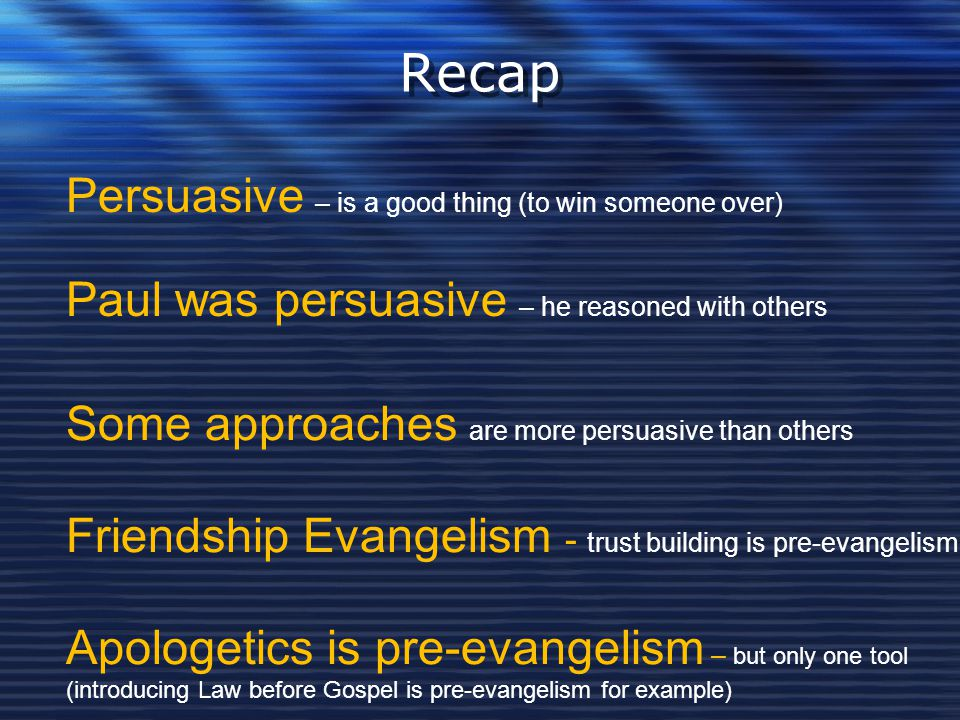 Recap Persuasive – is a good thing (to win someone over)