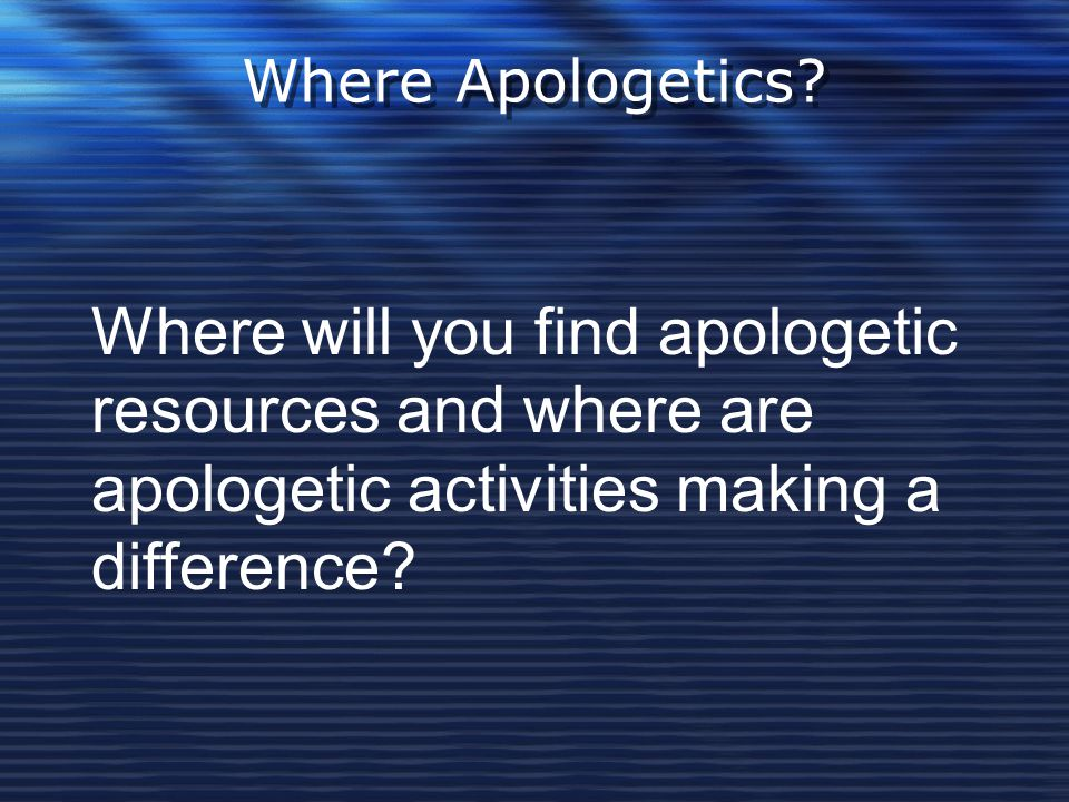 Where Apologetics.