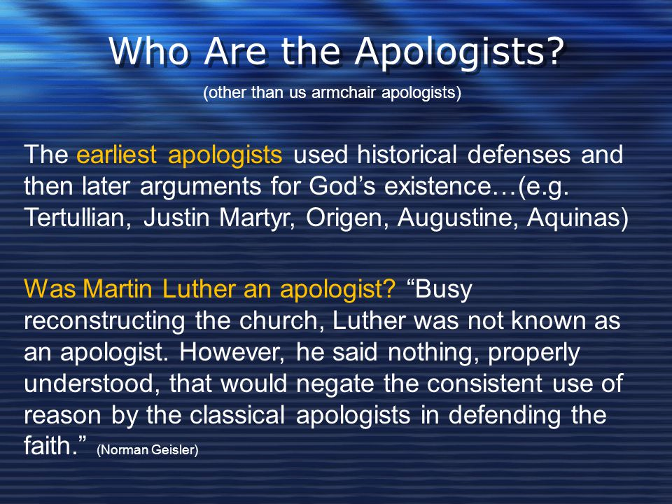 Who Are the Apologists (other than us armchair apologists)