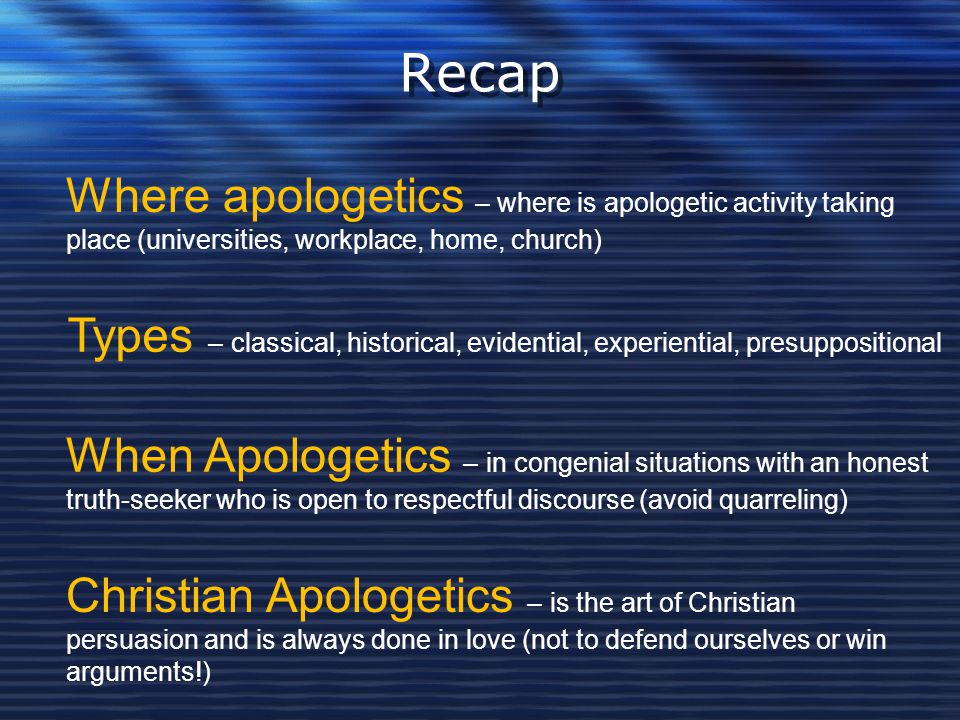 Recap Where apologetics – where is apologetic activity taking