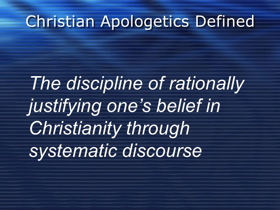 Christian Apologetics Defined