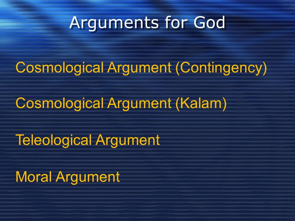 Arguments for God Cosmological Argument (Contingency)