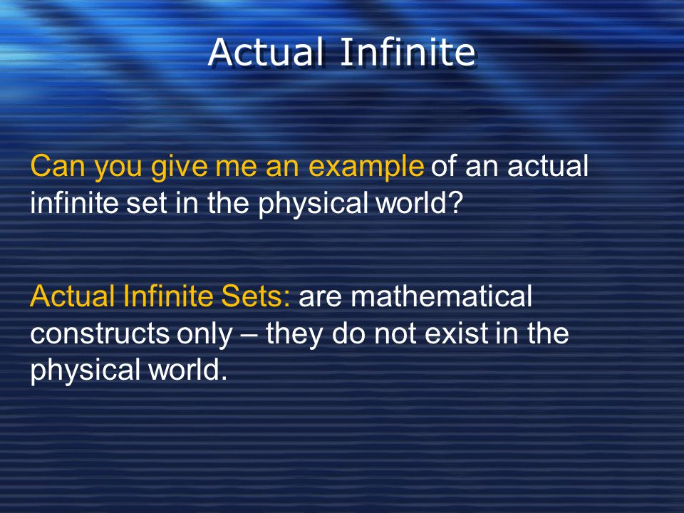 Actual Infinite Can you give me an example of an actual infinite set in the physical world