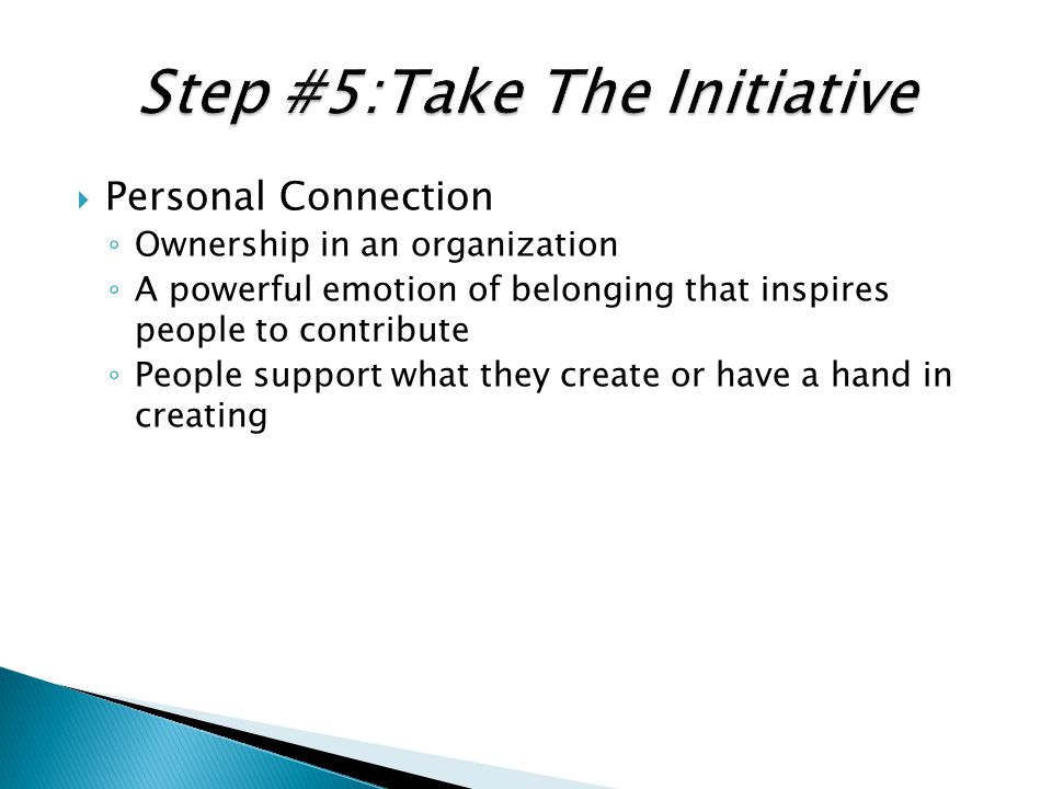 Step #5:Take The Initiative