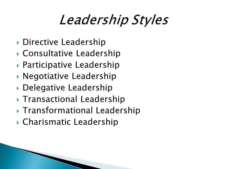 Leadership Styles Directive Leadership Consultative Leadership