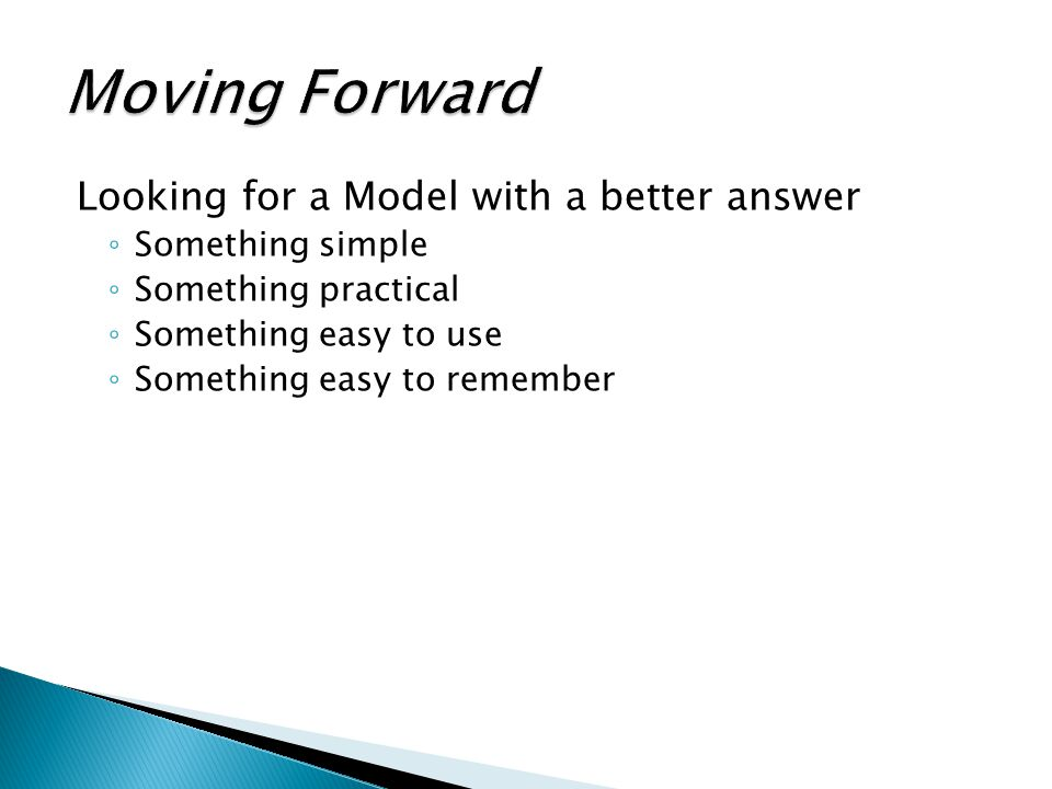 Moving Forward Looking for a Model with a better answer