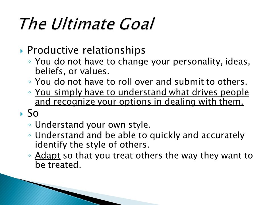The Ultimate Goal Productive relationships So