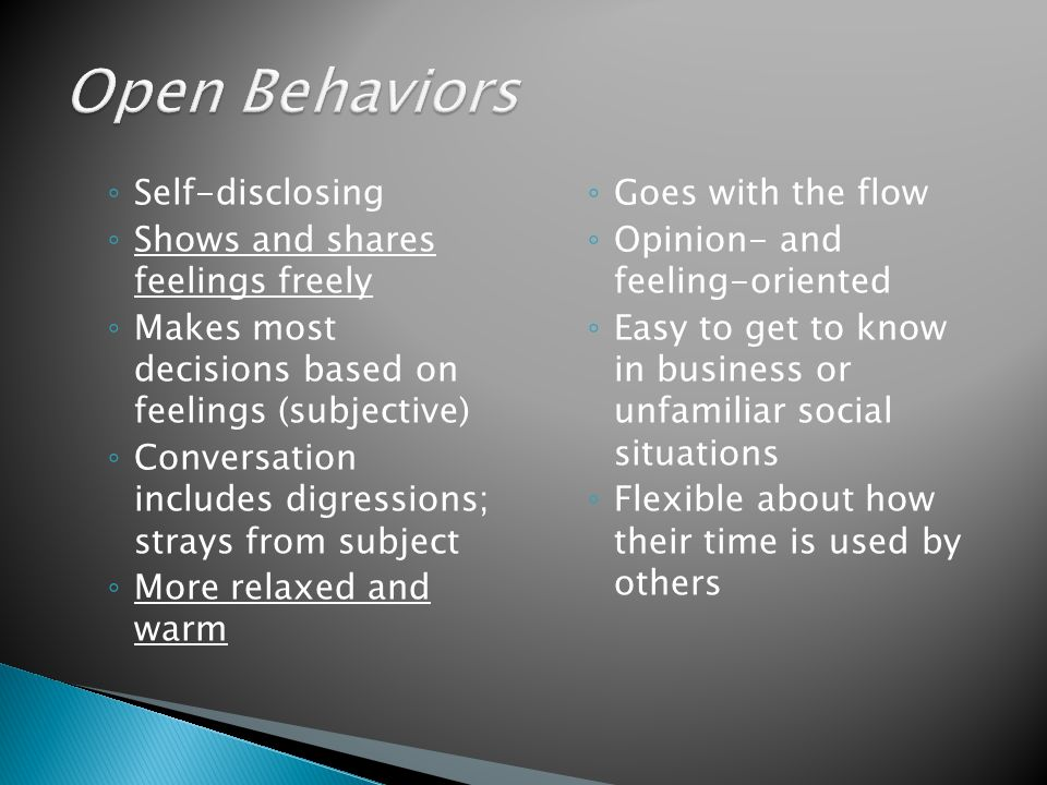 Open Behaviors Self-disclosing Shows and shares feelings freely