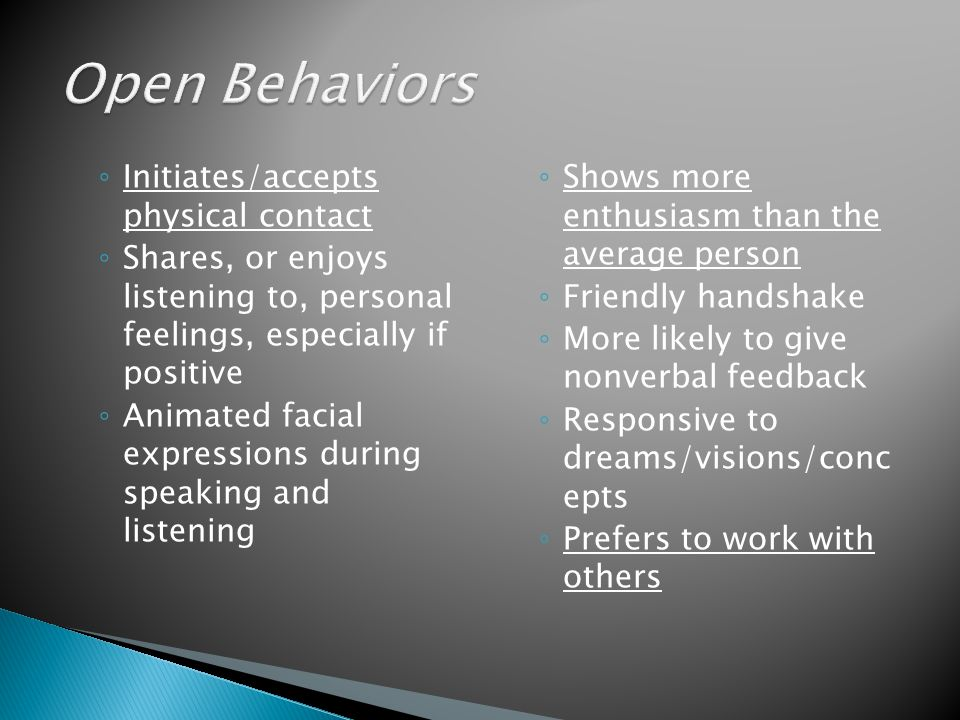 Open Behaviors Initiates/accepts physical contact