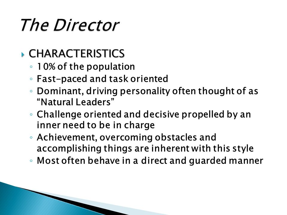 The Director CHARACTERISTICS 10% of the population