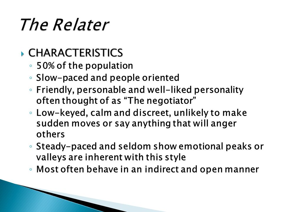 The Relater CHARACTERISTICS 50% of the population