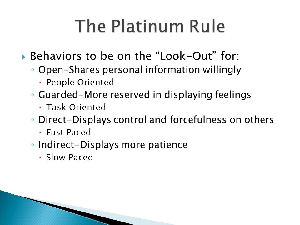The Platinum Rule Behaviors to be on the Look-Out for:
