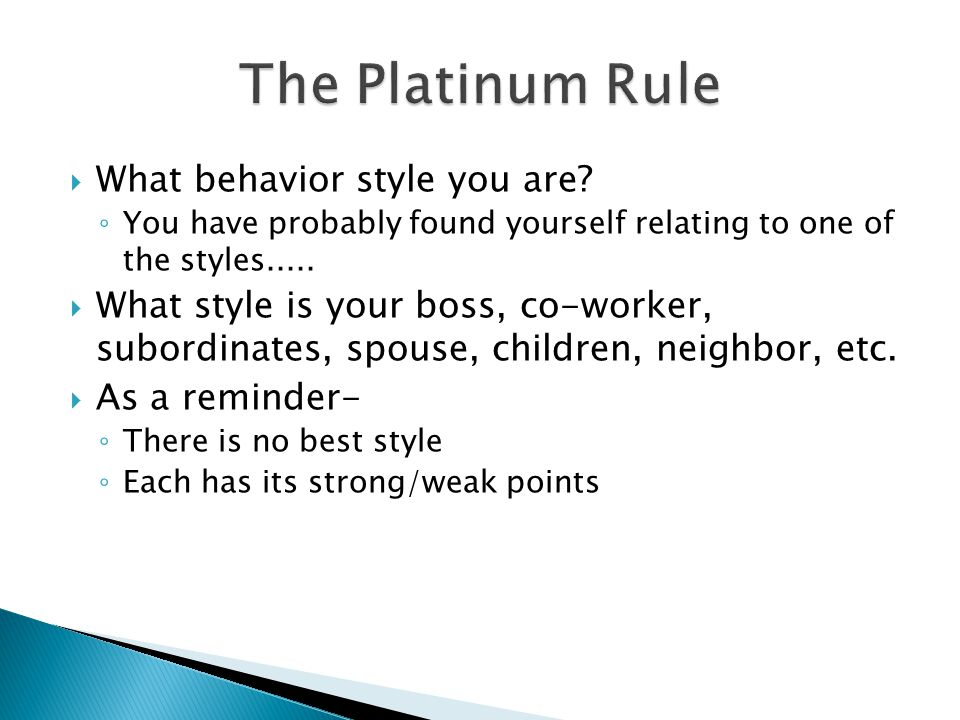 The Platinum Rule What behavior style you are