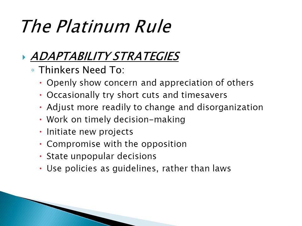 The Platinum Rule ADAPTABILITY STRATEGIES Thinkers Need To: