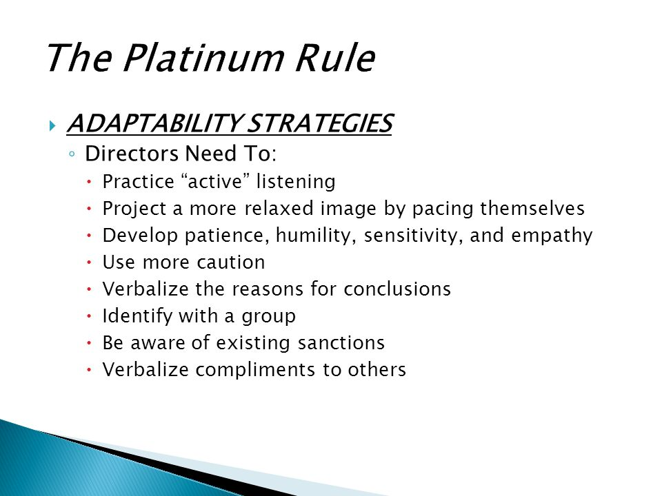 The Platinum Rule ADAPTABILITY STRATEGIES Directors Need To: