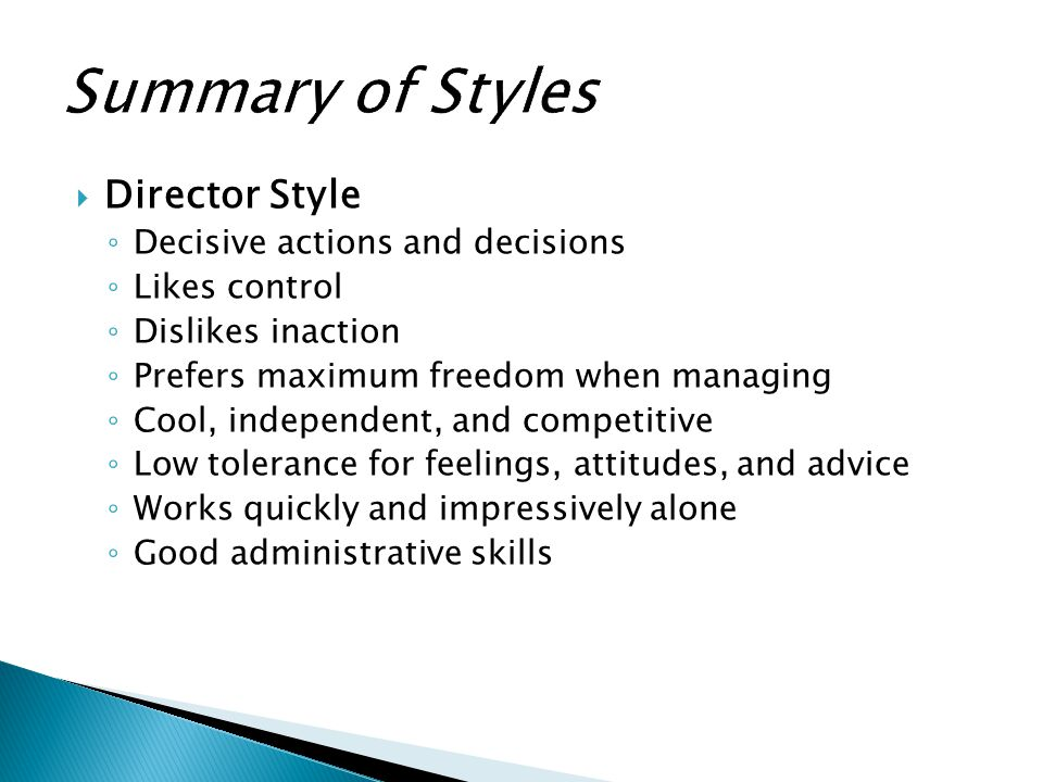 Summary of Styles Director Style Decisive actions and decisions