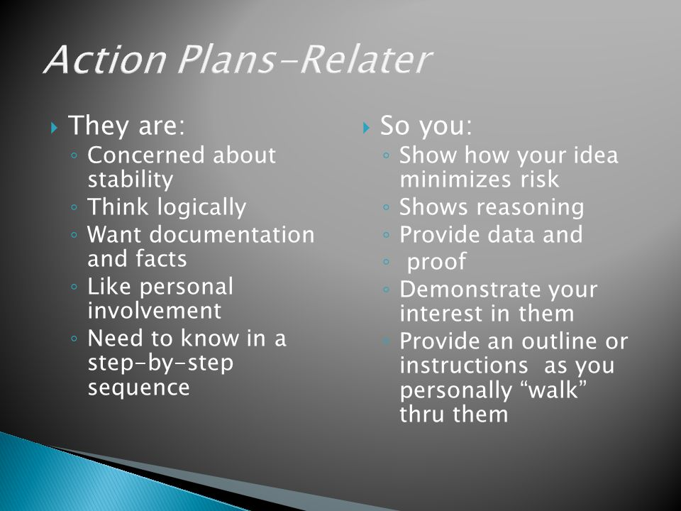 Action Plans-Relater They are: So you: Concerned about stability