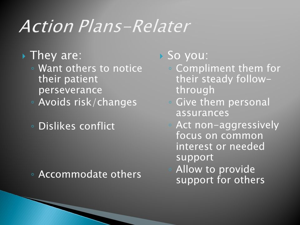 Action Plans-Relater They are: So you: