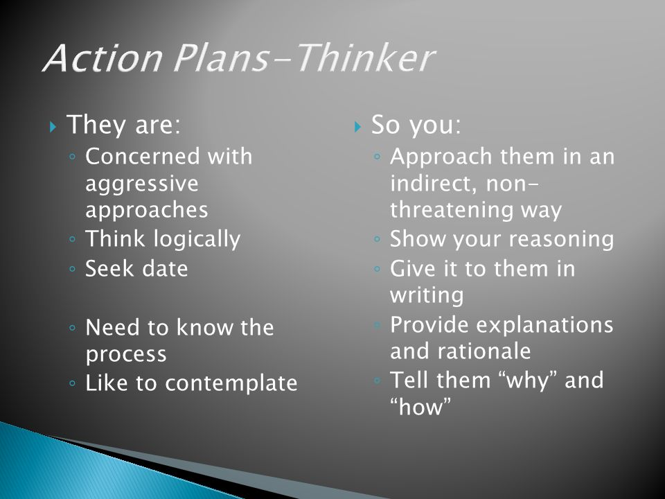 Action Plans-Thinker They are: So you: