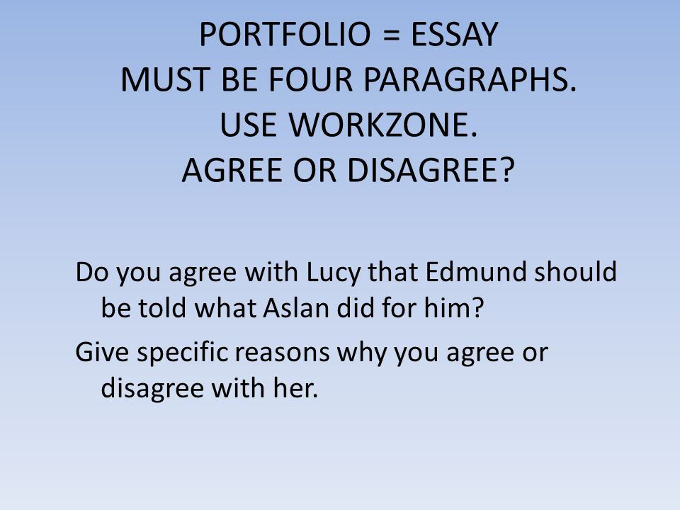 PORTFOLIO = ESSAY MUST BE FOUR PARAGRAPHS. USE WORKZONE