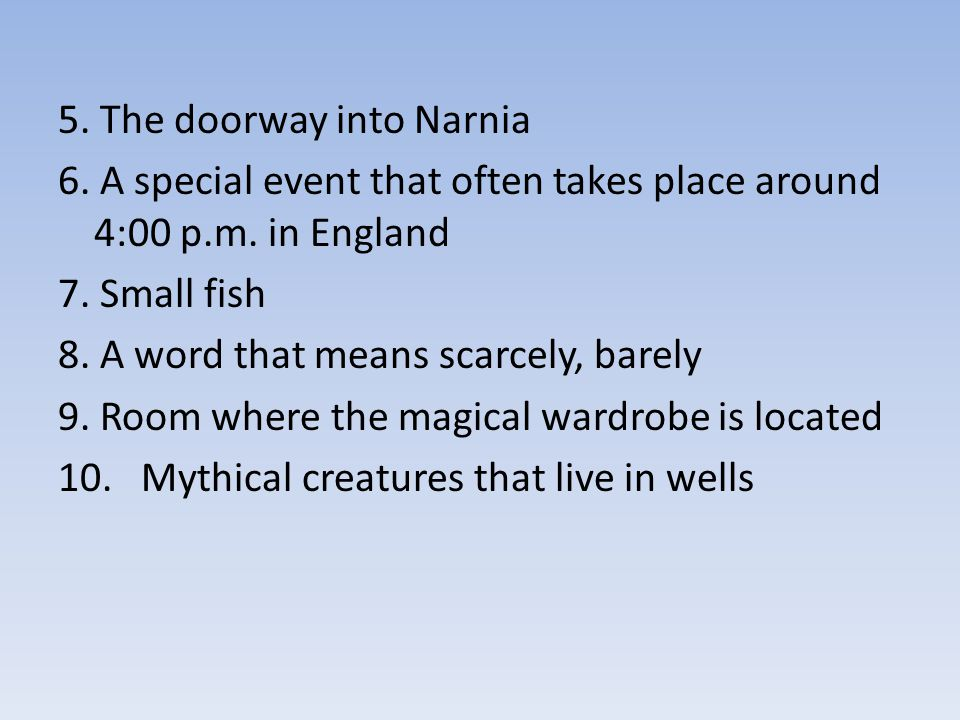 5. The doorway into Narnia 6