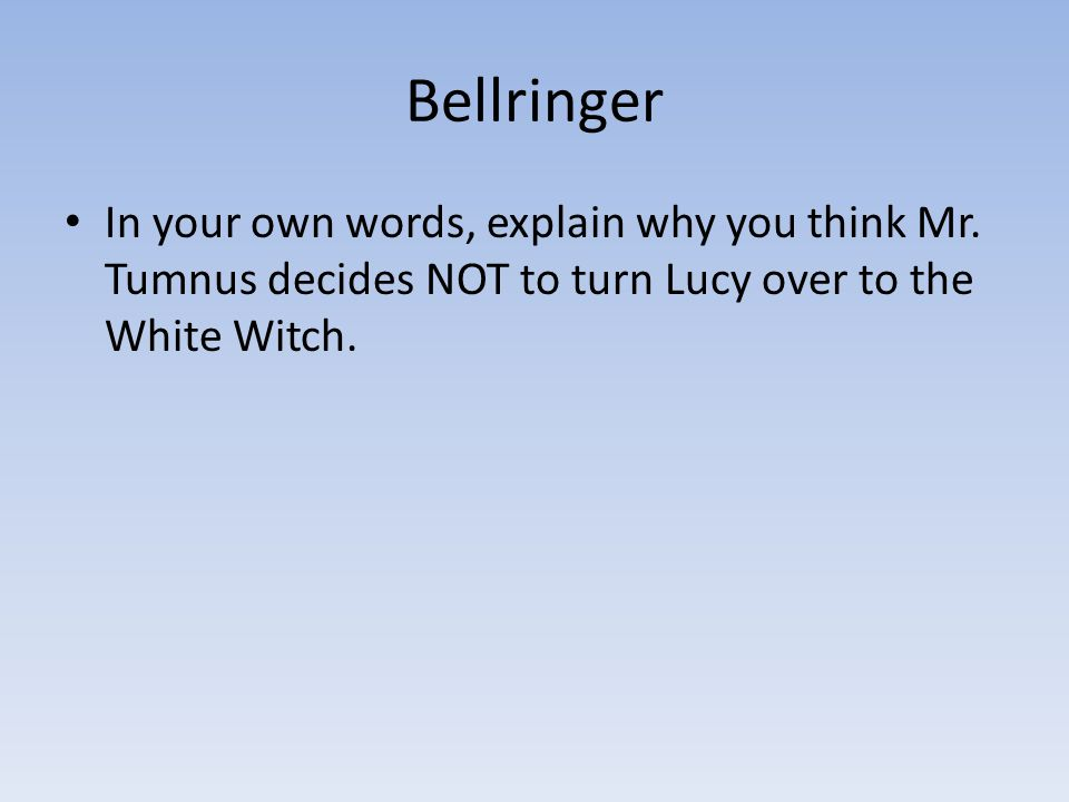Bellringer In your own words, explain why you think Mr.