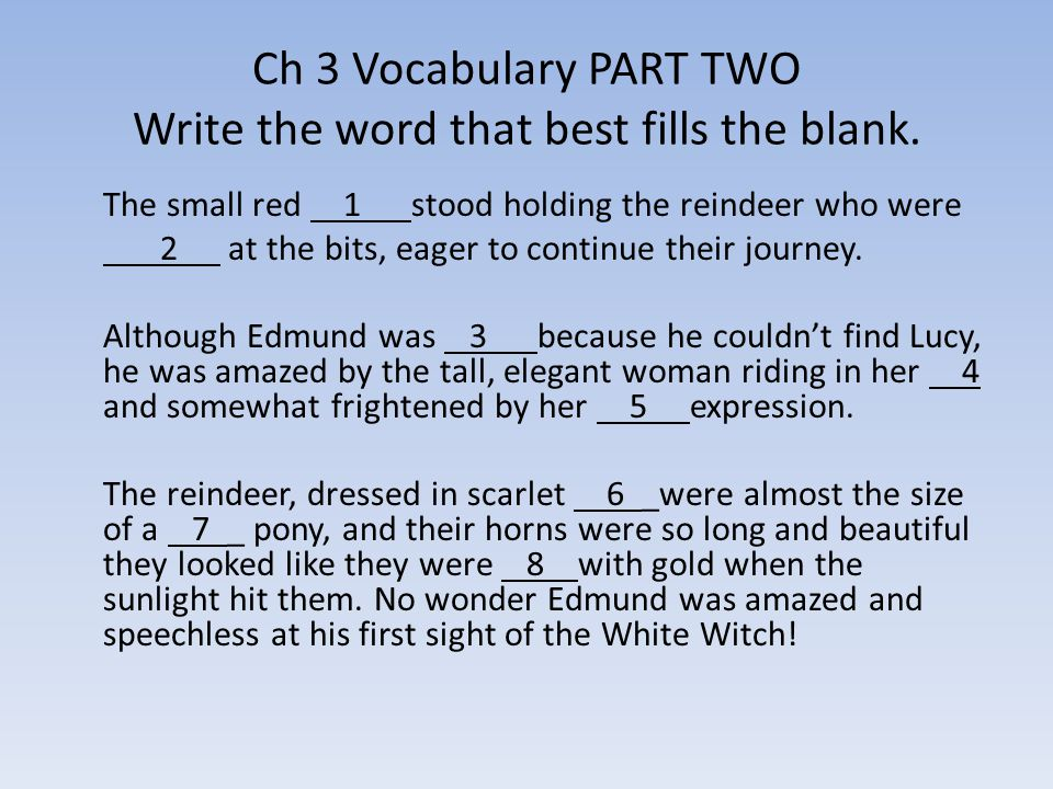 Ch 3 Vocabulary PART TWO Write the word that best fills the blank.