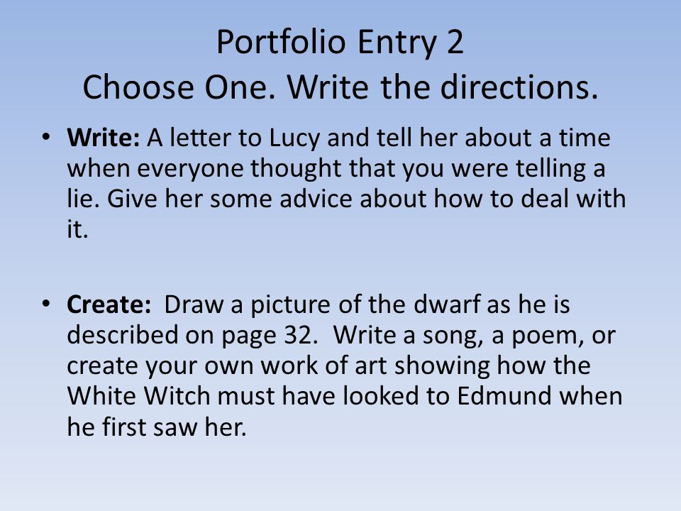 Portfolio Entry 2 Choose One. Write the directions.